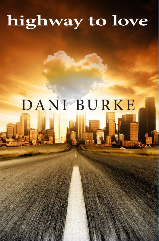 Highway to Love –  by Dani Burke