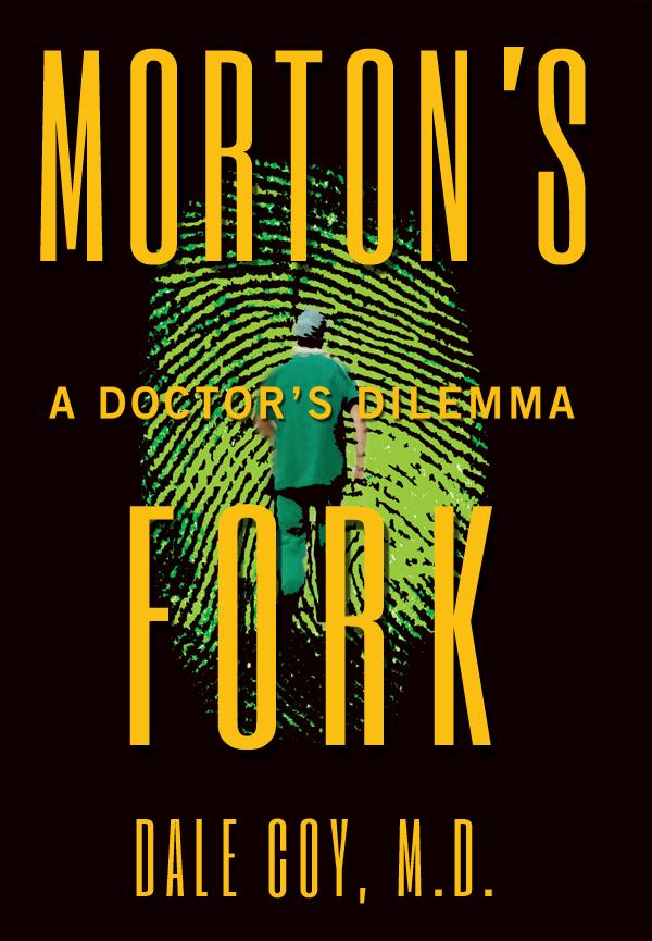 Morton's Fork – by Dale Coy, M.D.