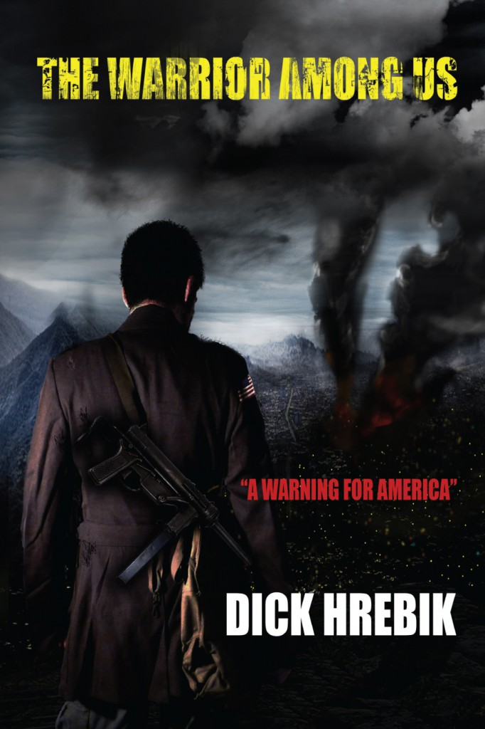 The Warrior Among Us – by Dick Hrebik